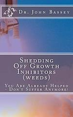 Shedding Off Growth Inhibitors (Weeds) the Life You Are Meant to Live