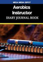 Aerobics Instructor Diary Journal Book