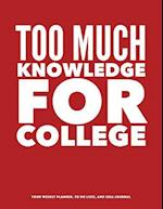 Too Much Knowledge College