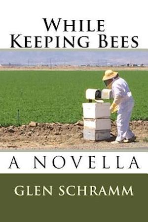 While Keeping Bees