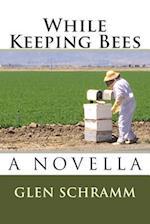 While Keeping Bees af Glen Schramm