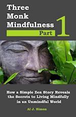 Three Monk Mindfulness Part 1