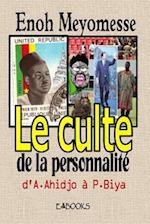 Le Culte de La Personnalite Au Cameroun