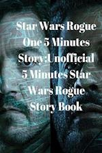 Star Wars Rogue One 5 Minutes Story