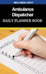 Ambulance Dispatcher Daily Planner Book