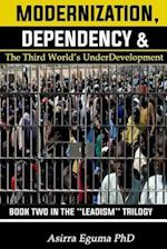 Modernization, Dependency & the Third World's Underdevelopment