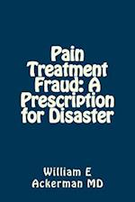 Pain Treatment Fraud af Dr William E. Ackerman III
