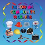 I Know My Community Workers Featuring King Elementary School Pre-Kg3/4 Students