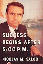 Success Begins After 5