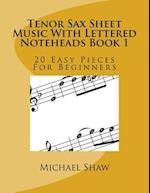 Tenor Sax Sheet Music with Lettered Noteheads Book 1