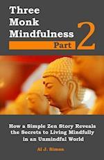 Three Monk Mindfulness Part 2