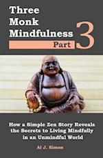 Three Monk Mindfulness Part 3