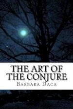 The Art of the Conjure