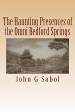 The Haunting Presences of the Omni Bedford Springs