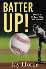 Batter Up! History & My Love Affair with Baseball