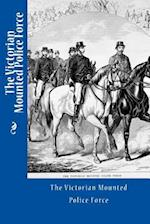 The Victorian Mounted Police Force