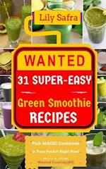 Wanted! 31 Super-Easy Green Smoothie Recipes