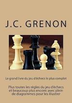 Le Grand Livre Du Jeu D'Echecs Le Plus Complet
