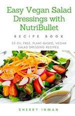 Easy Vegan Salad Dressings with Nutribullet