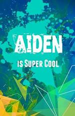 Aiden Is Super Cool