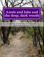 Annie and Jake and the Deep, Dark Woods