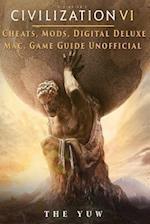 Civilization VI Cheats, Mods, Digital Deluxe, Mac, Game Guide Unofficial