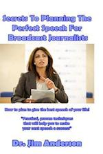 Secrets to Planning the Perfect Speech for Broadcast Journalists
