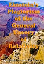 Einstein's Plagiarism of the General Theory of Relativity