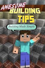 Awesome Building Tips