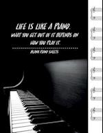 Life Is Like a Piano. What You Get Out of It Depends on How You Play It
