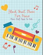 Blank Sheet Music for Piano-Music Staff Paper for Kids