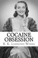 Cocaine Obsession