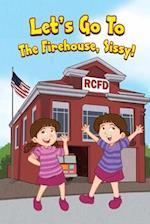 Let's Go to the Firehouse, Sissy! af Jennifer Lang Boehl