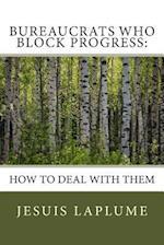 Bureaucrats Who Block Progress