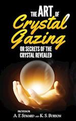 The Art of Crystal Gazing or Secrets of the Crystal Revealed