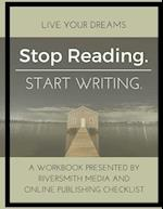 Stop Reading. Start Writing.