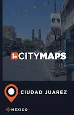 City Maps Ciudad Juarez Mexico