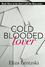 Cold Blooded Lover