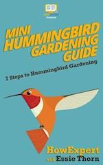Mini Hummingbird Gardening Guide
