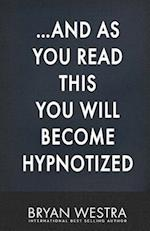 ...and as You Read This You Will Become Hypnotized