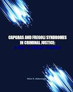 Capgras and Fregoli Syndromes in Criminal Justice