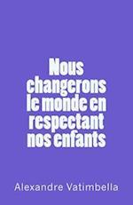 Changeons Le Monde En Respectant Nos Enfants
