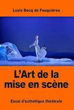 L'Art de La Mise En Scene