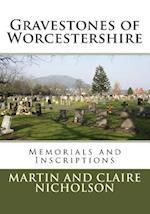 Gravestones of Worcestershire af Martin P. Nicholson