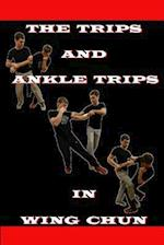 The Ankle Trips and Trips in Wing Chun