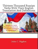 Thirteen Thousand Russian Verbs with Their English Translation and Definitions