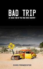Bad Trip - An Inside View of the Ride Share Inudstry