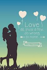 Love All, Trust a Few, Do Wrong to None. Daily Planner