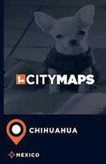 City Maps Chihuahua Mexico