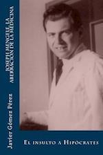 Joseph Mengele, La Aberracion de La Medicina